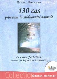 130 cas prouvant la médiumnité animale : les manifestations métapsychiques des animaux