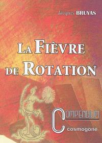 La fièvre de rotation