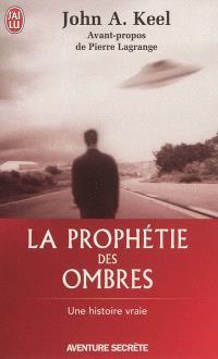 La prophétie des ombres : une histoire vraie
