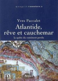 Atlantide, rêve et cauchemar : la quête du continent perdu