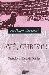 Avé, Christ ! : épisodes de l'histoire du christianisme au IIIe siècle