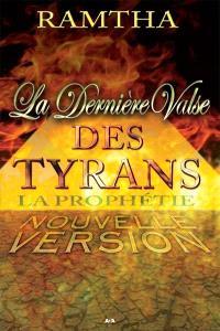 La dernière valse des tyrans  : la prophétie, nouvelle version