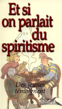 Et si on parlait du spiritisme ?