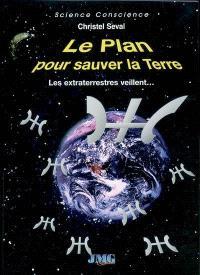 Le plan pour sauver la Terre : les Extraterrestres veillent...