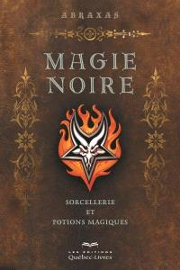 Magie noire  : sorcellerie et potions magiques