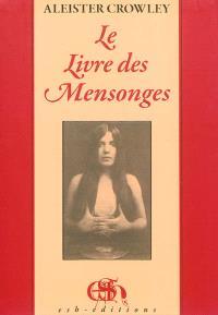 Le livre des mensonges : qui est aussi faussement appellé Brisures : avec un commentaire additionnel à chaque chapitre