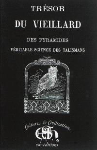 Trésor du vieillard des pyramides, véritable science des talismans