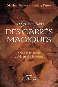 Le grand livre des carrés magiques  : selon la tradition d'Abramelin le mage