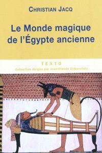 Le monde magique de l'Egypte ancienne