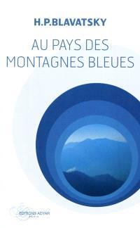 Au pays des montagnes bleues