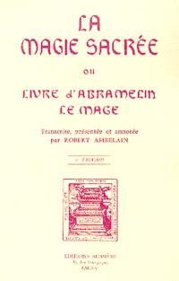 La Magie sacrée ou Livre d'Abramelin le mage