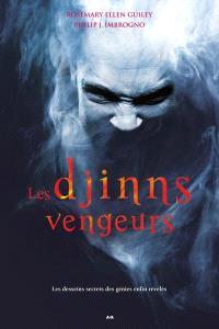 Les djinns vengeurs  : les desseins secrets des génies enfin révélés