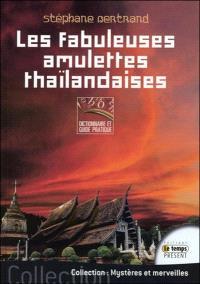 Les fabuleuses amulettes thaïlandaises : dictionnaire et guide pratique