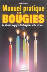 Manuel pratique des bougies : le pouvoir magique des bougies à votre portée...
