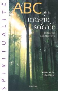 Abc de la magie sacrée : initiation aux mystères
