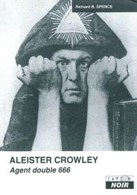 Aleister Crowley : agent double 666