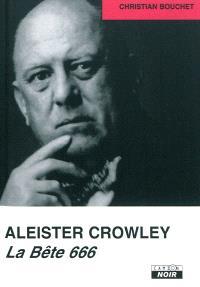 Aleister Crowley : la Bête 666