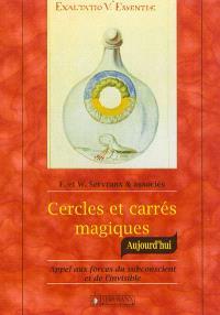 Cercles & carrés magiques : appel aux forces du subconscient et de l'invisible