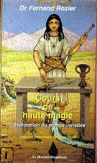 Cours de haute magie : l'exploration du monde invisible
