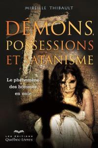 Démons, possessions et satanisme  : le phénomène des hommes en noir