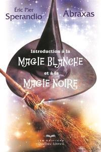 Introduction à la magie blanche et à la magie noire