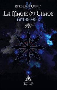 La magie du chaos : anthologie
