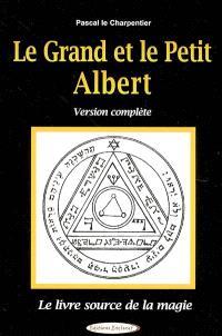 Le grand et le petit Albert : le livre source de la magie : version complète