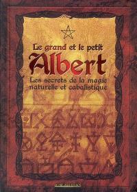 Le grand et le petit Albert : les secrets de la magie naturelle et cabalistique