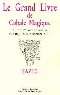 Le Grand livre de cabale magique : guide et applications pratiques fondamentales