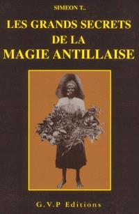 Les grands secrets de la magie antillaise