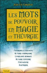 Les mots de pouvoir en magie et théurgie : favoriser le dialogue, se faire comprendre, livrer son message, se faire entendre, convaincre, s'affirmer