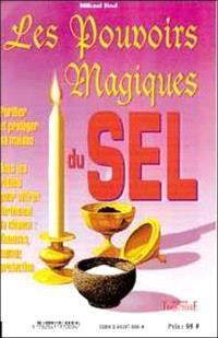Les pouvoirs magiques du sel