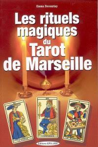 Les rituels magiques du tarot de Marseille