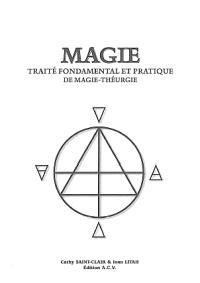 Magie : traité fondamental et pratique de magie-théurgie