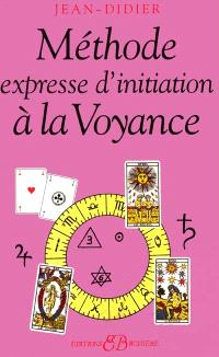Méthode expresse d'initiation à la voyance