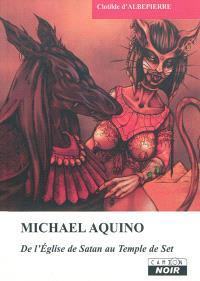 Michael Aquino : de l'Eglise de Satan au Temple de Set
