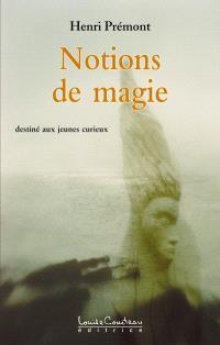 Notions de magie  : destiné aux jeunes curieux