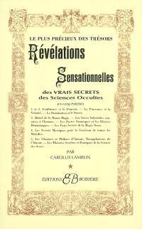 Révélations sensationnelles, des vrais secrets des sciences occultes : le plus précieux des trésors