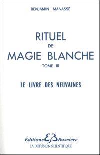 Rituel de magie blanche. Volume 3, Le livre des neuvaines