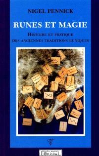 Runes et magie : histoire et pratique des anciennes traditions runiques