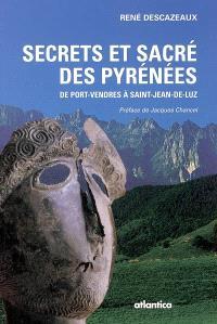 Secrets et sacré des Pyrénées : de Port-Vendres à Saint-Jean-de-Luz