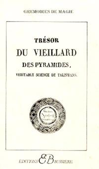 Trésor du Vieillard des pyramides, véritables sciences de talismans