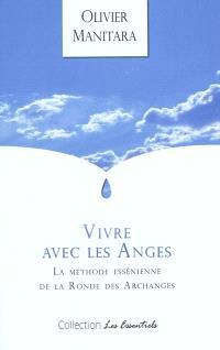 Vivre avec les anges : la méthode essénienne de la ronde des archanges