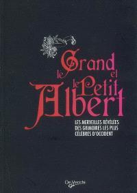Le Grand et le Petit Albert : les merveilles révélées des grimoires les plus célèbres d'Occident