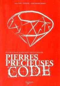 Pierres précieuses : code : pouvoirs et magie, significations, vertus et légendes