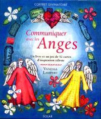 Communiquer avec les anges : un livre et un jeu de 52 cartes d'inspiration céleste