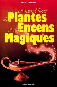 Grand livre des plantes et encens magiques