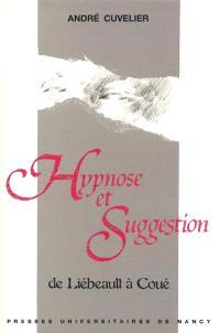 Hypnose et suggestion : de Liébeault à Coué