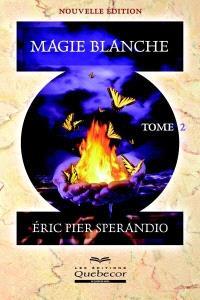 La magie blanche. Volume Tome 2