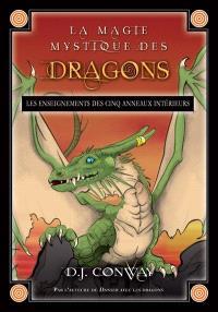 La magie mystique des dragons  : les enseignements des cinq anneaux intérieurs